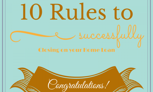 10 commandment rules to close on home loan