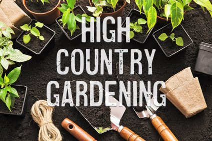 How To Start Gardening High Country