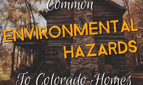 Environmental Hazards To Colorado Homes