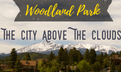Woodland Park – The City Above The Clouds