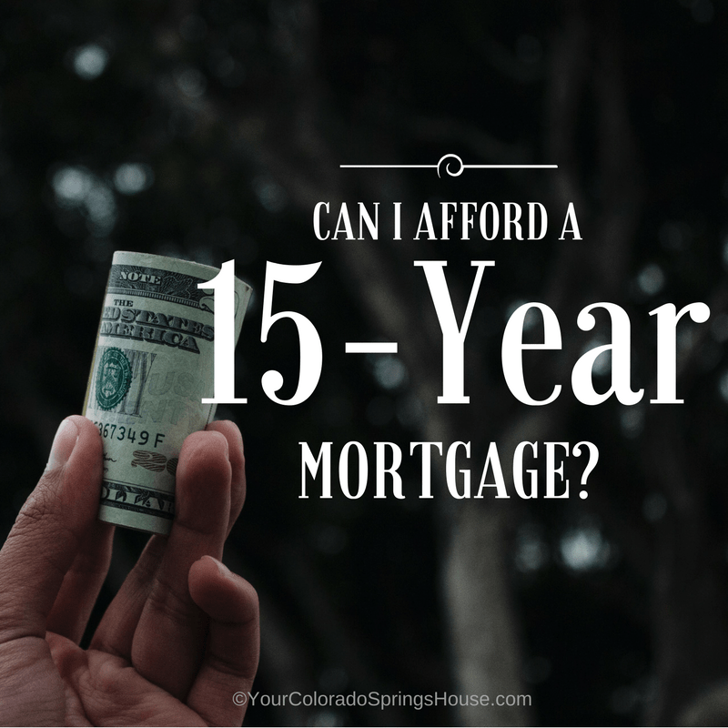 Can I afford a 15 year mortgage?