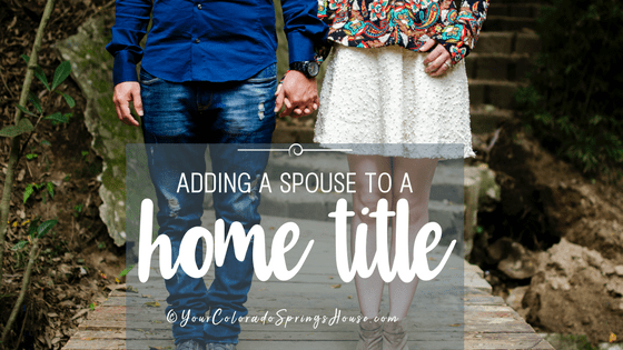 Adding a spouse to a home title
