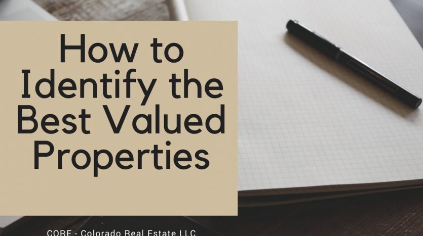 How to Identify The Best Valued Properties