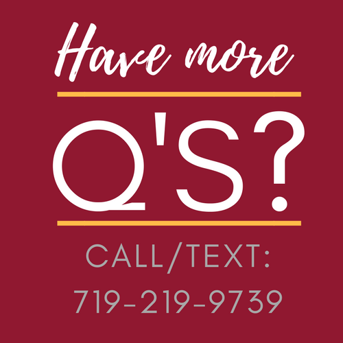 Call us with questions 719-321-0800