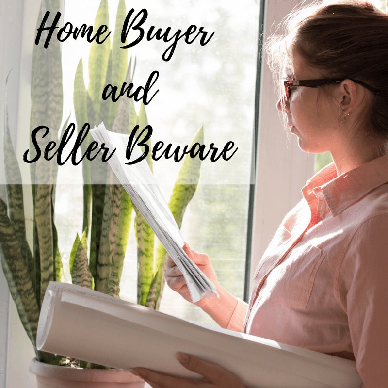 Home Buyer and Seller Beware