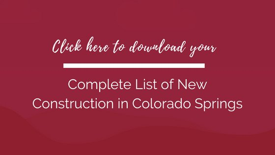 Download your Complete List of New Construction in Colorado Springs